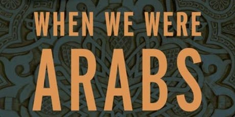When We Were Arabs Book Event: Conversation with Think Progress Global Politics Reporter D. Parvaz, co-hosted by Middle East Institute tickets