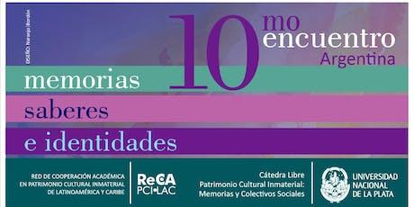 ARGENTINA │ 10mo. Encuentro Memorias, Saberes e Identidades. entradas