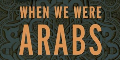 When We Were Arabs Book Event: Conversation with journalists Atossa Araxia Abrahamian and E. Tammy Kim tickets
