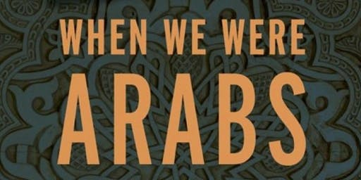 When We Were Arabs Book Event: Conversation with journalists Atossa Araxia Abrahamian and E. Tammy Kim