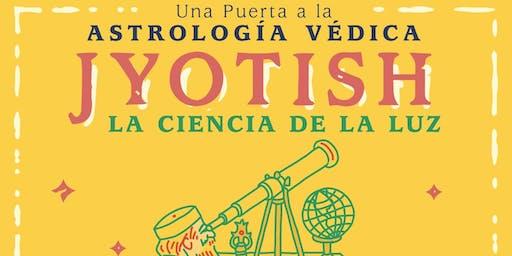 CLASE ABIERTA: JYOTISH LA CIENCIA DE LA LUZ  Una puerta a la Astrología Védica. Sábado 22 de junio - 10 AM