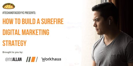How To Build a Surefire Digital-FIRST Marketing Strategy: #TechAndTacosYYC tickets