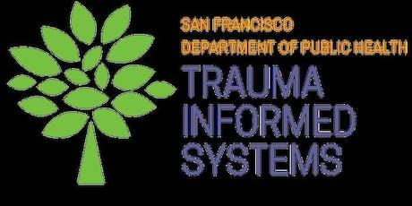 SFDPH Trauma Informed System Initiative_TIS 101 Training  tickets