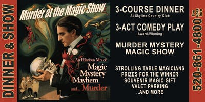 Murder at the Magic Show: A Magical 3-Act Comedy Whodunit & 3-Course Dinner