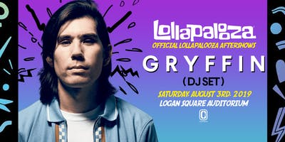 OFFICIAL LOLLAPALOOZA AFTERSHOW FT. GRYFFIN (DJ SET)