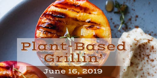 Plant Based Grillin': Part 2