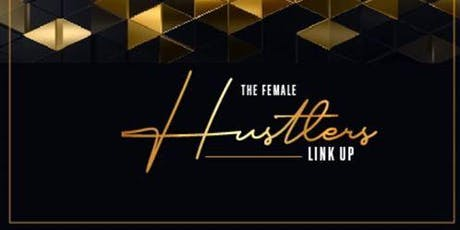 The Female Hustlers Link Up tickets