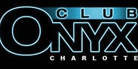 MY BIRTHDAY PARTY FREE VIP ADMISSION TICKETS GOOD UNTIL 11PM FRI JUNE 21ST AT ONYX CLT tickets