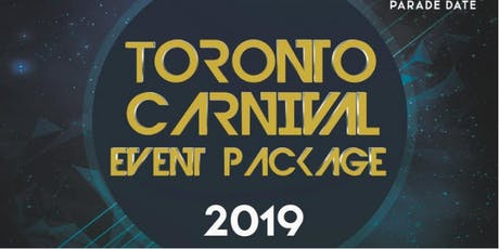 Toronto Carnival Event Package 2019 | Party Inclusive | 5 Days  tickets