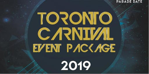 Toronto Carnival Event Package 2019 | Party Inclusive | 5 Days