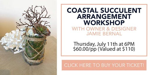 Coastal Succulent Arrangement Workshop