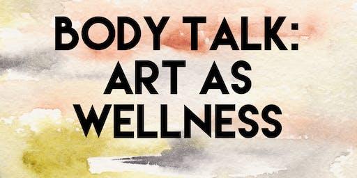 BODY TALK: art as wellness