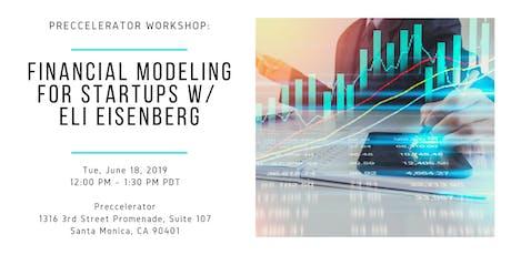 Preccelerator Workshop: Financial Modeling for Startups w/ Eli Eisenberg, Straight Line Management  tickets