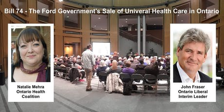 The Ford Government's Sale of Universal Health Care in Ontario (Bill 74) tickets