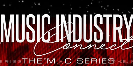 Music Industry Connect (The MIC Series) tickets
