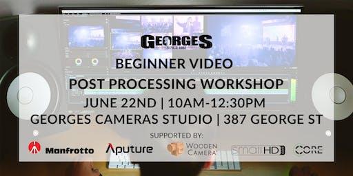 Beginner Video Post Processing Workshop by GeorgesCamerasTV
