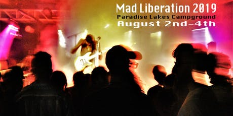Mad Liberation 2019: New Jersey's Camping, Music & Arts Festival tickets