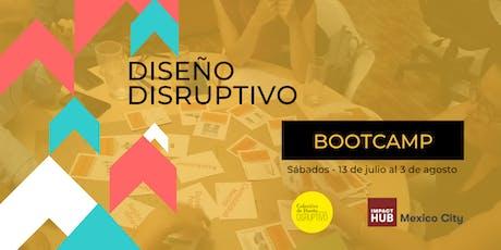 Bootcamp de Diseño Disruptivo - Ciudad de México boletos