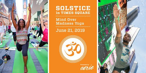 2019 Solstice in Times Square: Mind Over Madness Yoga Presented by Aerie