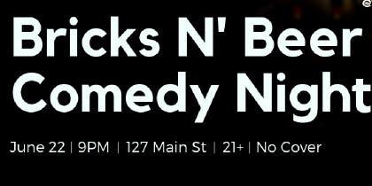 Bricks N' Beer Comedy Night