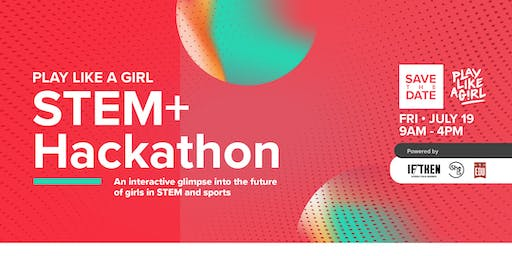 Play Like a Girl STEM+ Hackathon