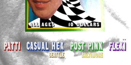 Patti, Casual Hex (Seattle), Post Pink (Baltimore) and Flexi tickets