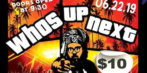 Who's Up Next Showcase fting DON JULIO MANI