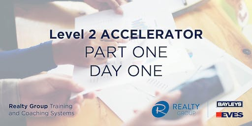 Level 2 Accelerator (Part 1) - DAY 1 - Realty Group Training & Coaching Systems