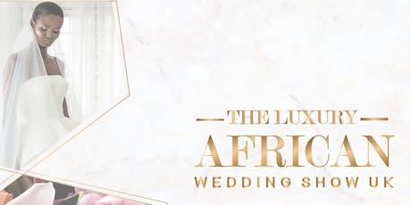 The Luxury African Wedding Show UK | Autumn Edition 2019 tickets