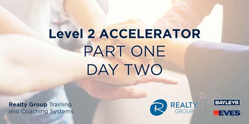 Level 2 Accelerator (Part 1) - DAY 2 - Realty Group Training & Coaching Systems