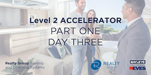 Level 2 Accelerator (Part 1) - DAY 3 - Realty Group Training & Coaching Systems