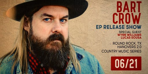 Bart Crow's EP Release Party with Wynn Williams & Lucas Sousa Band