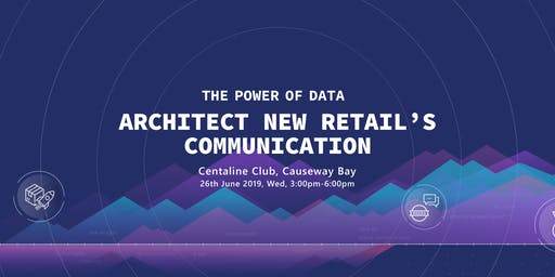 The Power of Data - Architect New Retail's Communication
