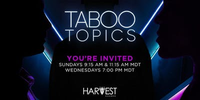 TABOO TOPICS: June Message Series