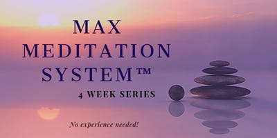 MAX Meditation System™ - 4 Week Series