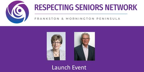 Respecting Seniors Network Launch - Frankston & Mornington Peninsula tickets