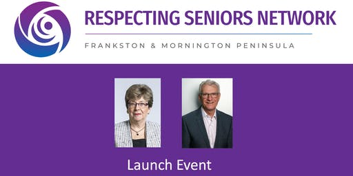 Respecting Seniors Network Launch - Frankston & Mornington Peninsula