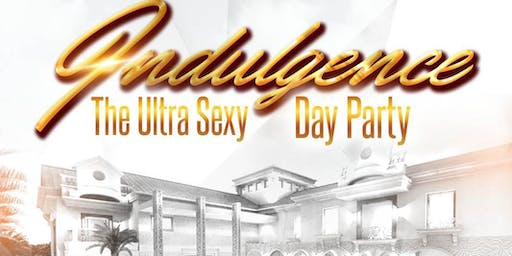 """Indulgence """" The Ultra Sexy Day Party"""""""