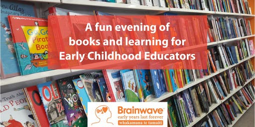 Brains and Books - an evening for Early Childhood Educators