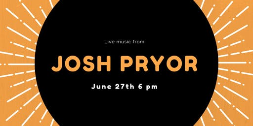 Thursday night Jams w/ Josh Pryor
