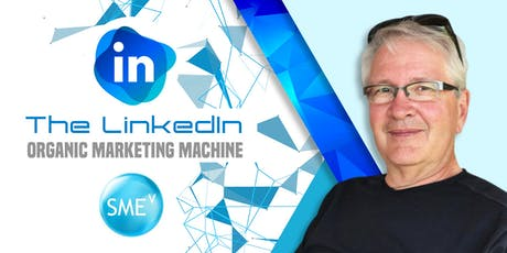 The LinkedIn Organic Marketing Machine tickets