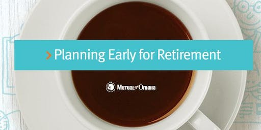 Planning Early for Retirement