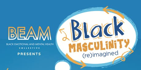 Black Masculinity (Re) Imagined tickets