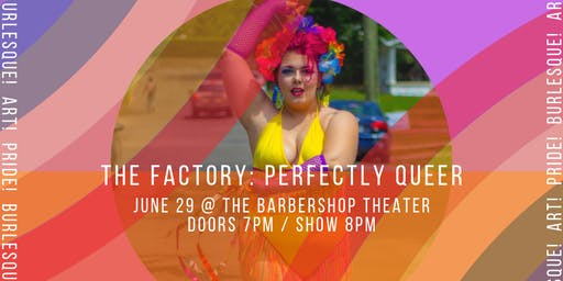 The Factory: Perfectly Queer