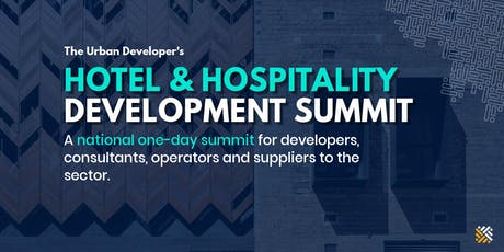 The Urban Developer's Hotel & Hospitality Development Summit tickets