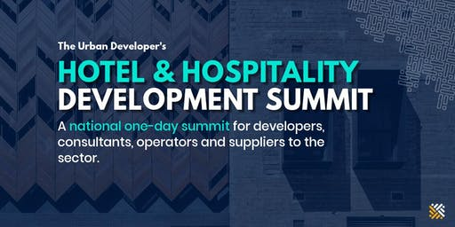 The Urban Developer's Hotel & Hospitality Development Summit