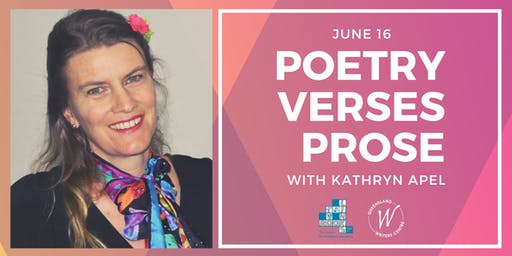 Poetry Verses Prose with Kathryn Apel
