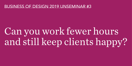 Can designers work less and still keep clients? tickets