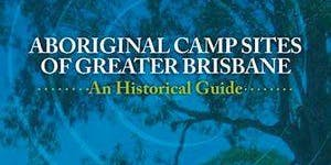 Aboriginal Campsites of Greater Brisbane with Dr Ray Kerkhove