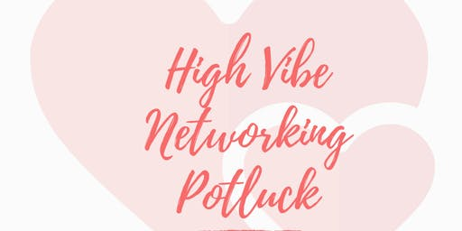 High Vibe Networking Potluck - June 26th